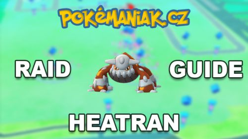 Pokémon GO - Heatran Raid Guide